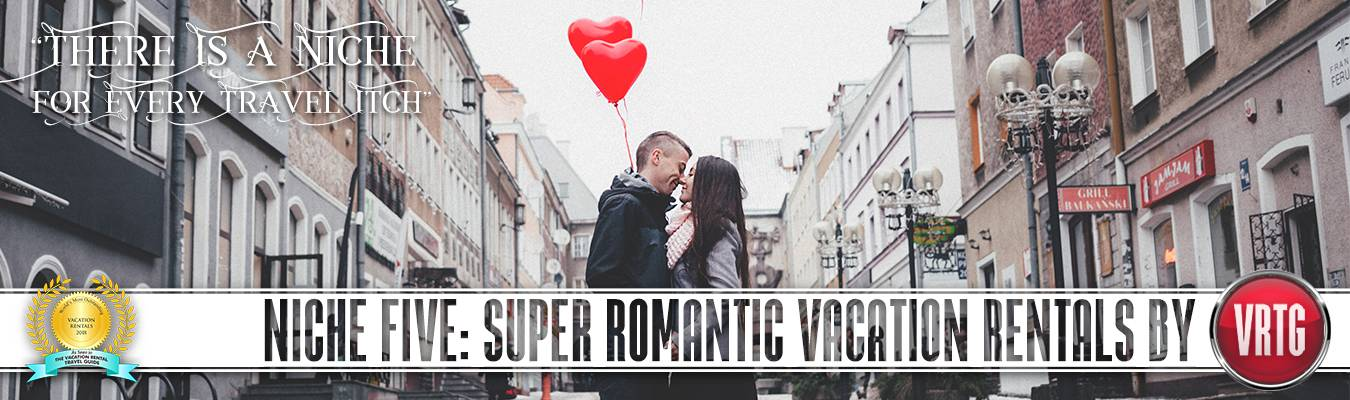 Super Romantic Vacation Rentals Marketing Niche
