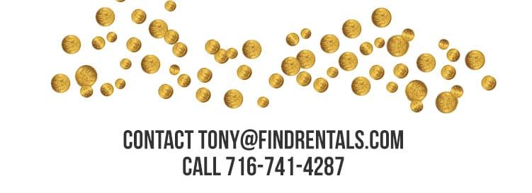 Contact Tony@findrentals.com or call 716-741-4287